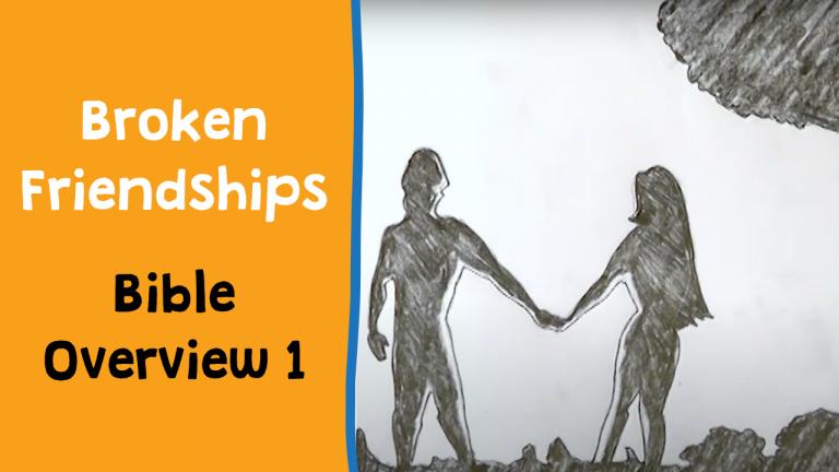 Friendship with God - Broken Friendships (Thumbnail)